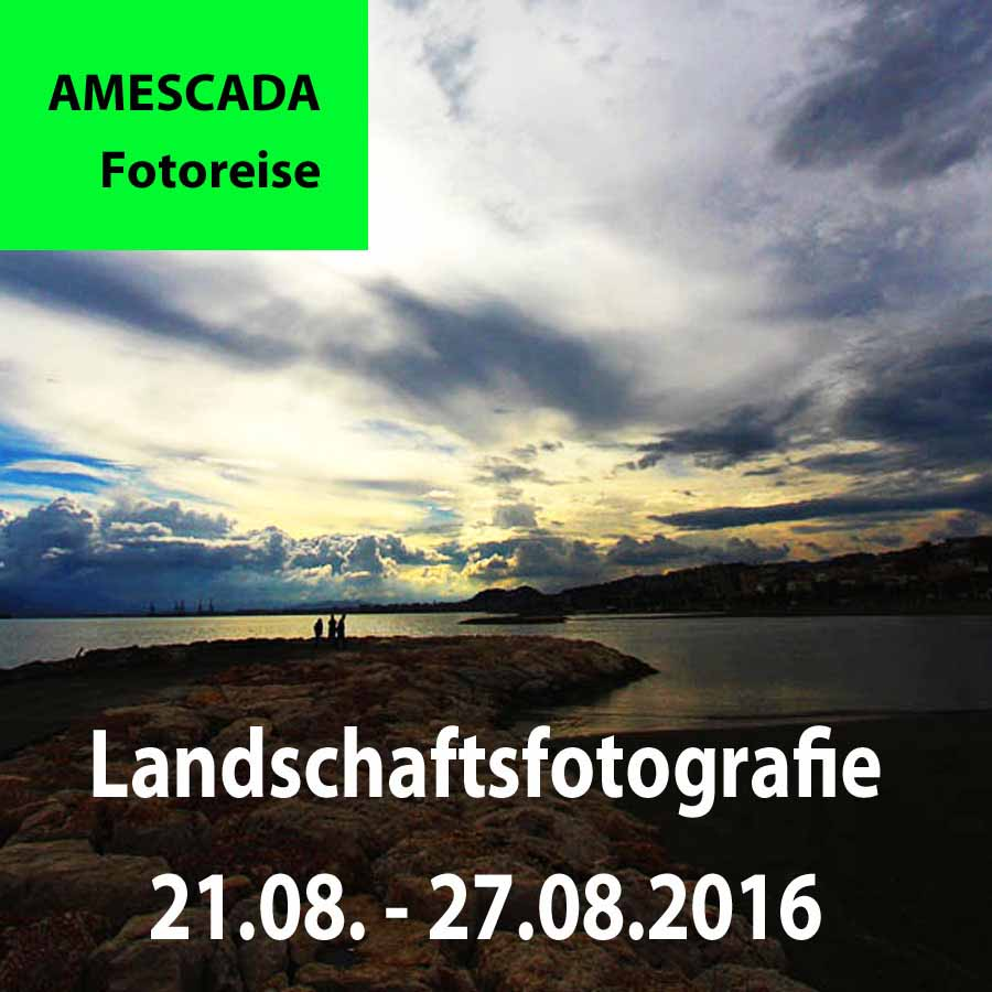 AMESCADA-FOTOREISE in unbekannte Landschaften als Fotoreise